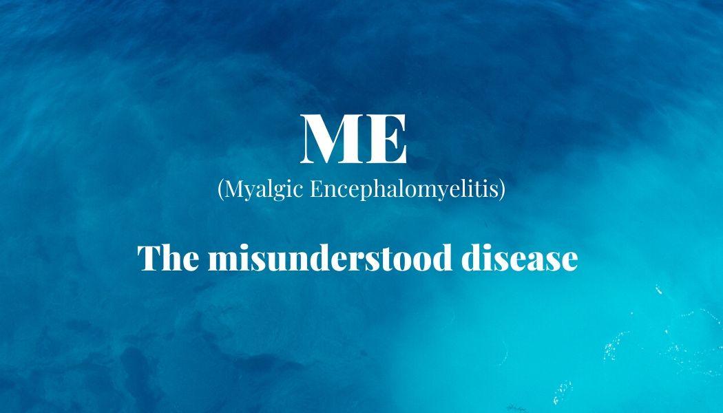 ME: Misunderstood