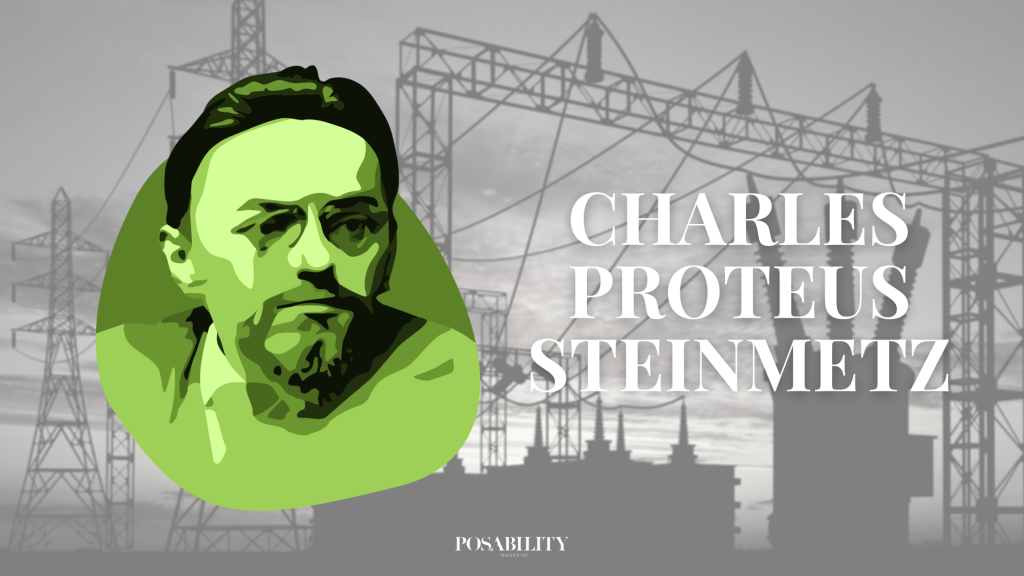 Charles Proteus Steinmetz lived with restricted growth