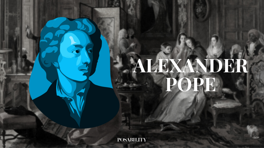Alexander Pope was a writer and social commentator