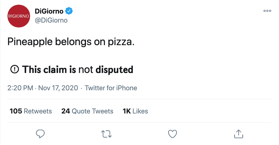 """Screenshot of @DiGiorno tweet. It reads: """"Pineapple belongs on pizza."""" In text that cannot be read by most screen readers, they have added: """"This claim is not disputed."""""""